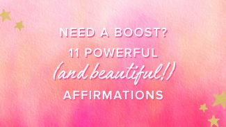 Need a Boost? 11 Powerful (and Beautiful!) Affirmations