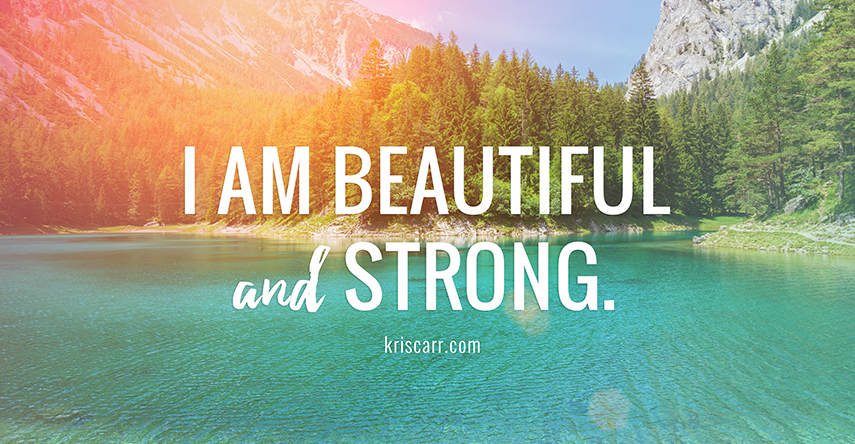 beautiful strong affirmation