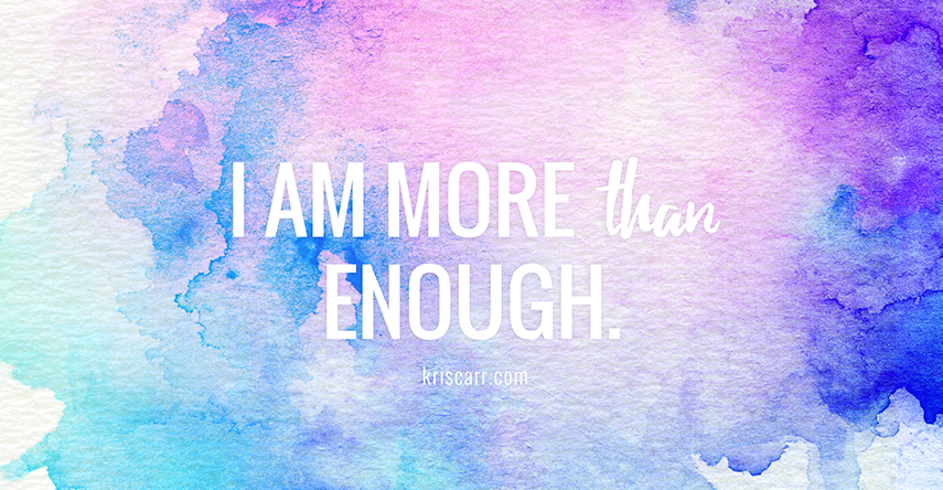 I am enough affirmation