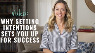 Why Setting Intentions Sets You Up for Success (video)
