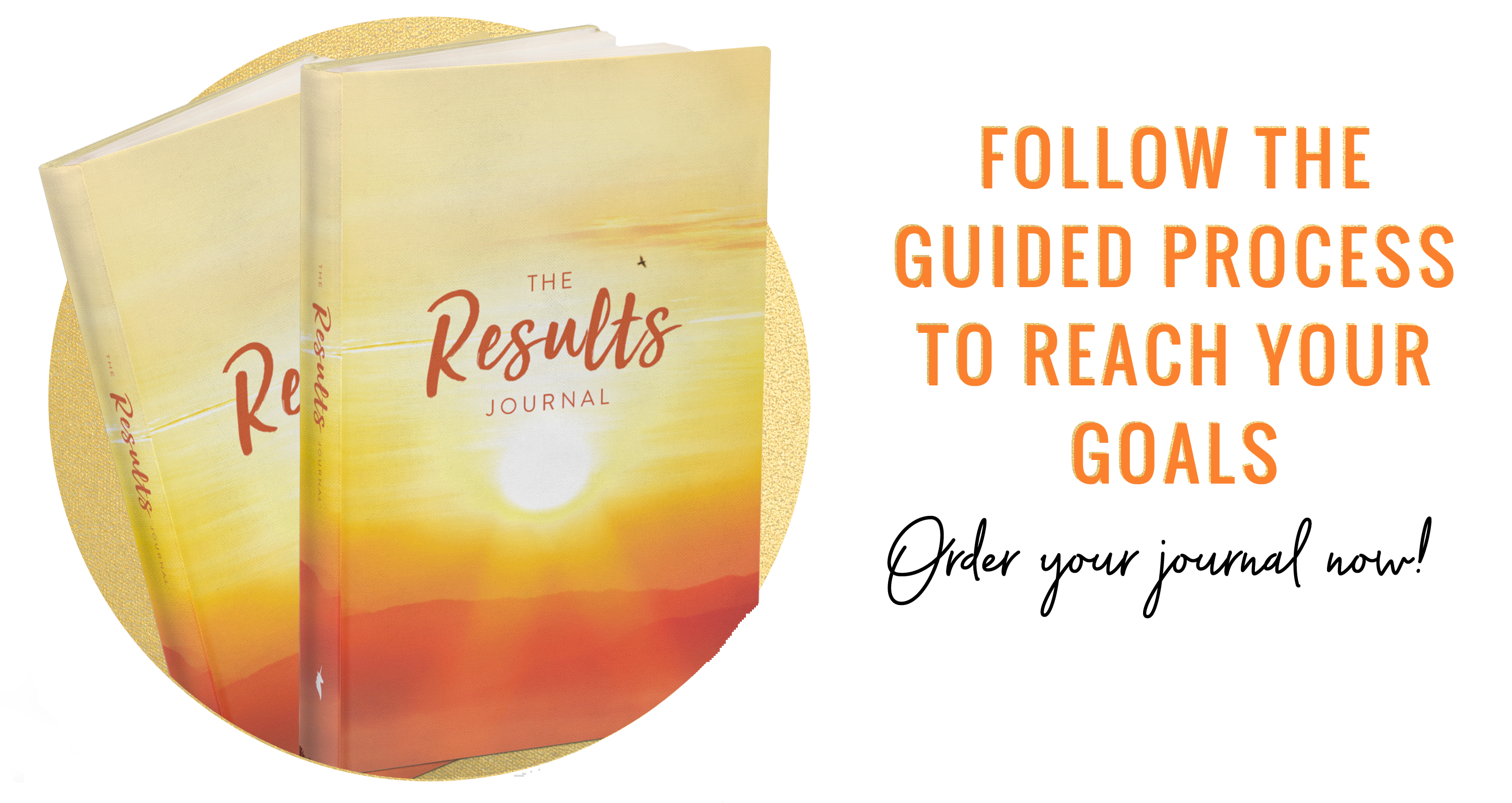 Order Your Limited Edition Results Journal Today!