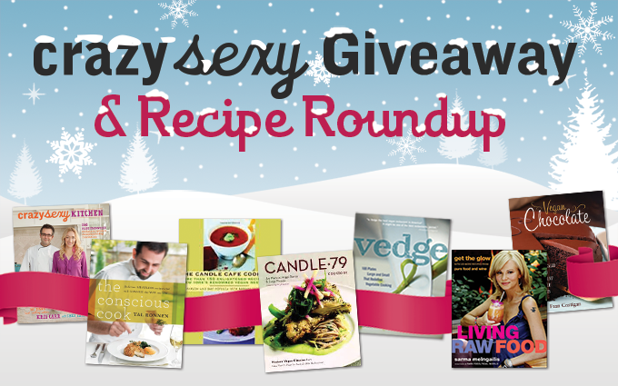 Crazy Sexy Cookbook Giveaway & Recipe Roundup