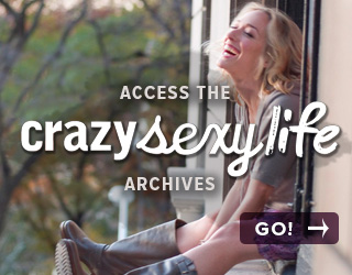 Access the Crazy Sexy Life Archives
