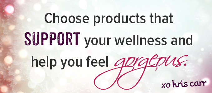 choose products that support your wellness
