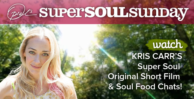 Kris Carr on Super Soul Sunday