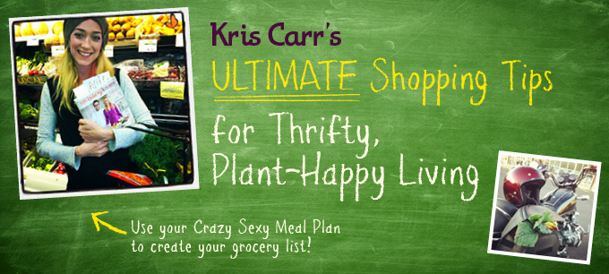 Kris Carr's Ultimate Shopping tips